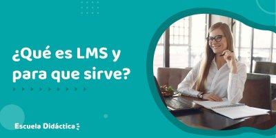 que es un LMS y para qué sirve | Escuela Didáctica