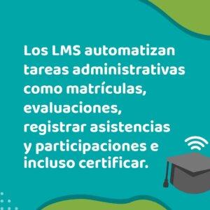 Los LMS permiten automatizar tareas administrativas como matrículas, evaluaciones, registrar asistencias y participaciones | Escuela Didáctica